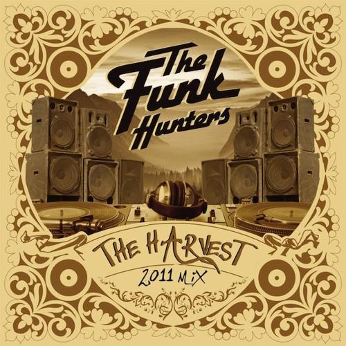 "The Funk Hunters Present: ""THE HARVEST"" - 2011 Mixtape"