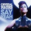 Crystal Waters vs Fred Pellichero feat. Bruck Up - Say Yeah (Remix Radio Edit)