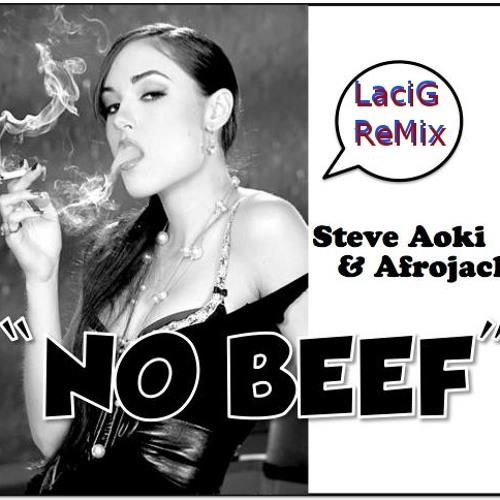 Afrojack & Steve Aoki - No Beef (LaciG ReMix)