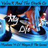ValouX And The Death Co - My Life (Mashup Radium Vs Lil Wayne)