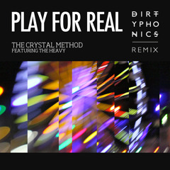 The Crystal Method feat. The Heavy - Play For Real (Dirtyphonics Remix)
