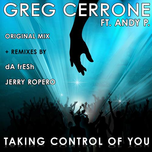 Greg Cerrone - Taking Control Of You (Da Fresh rmx) (On The Air Music)