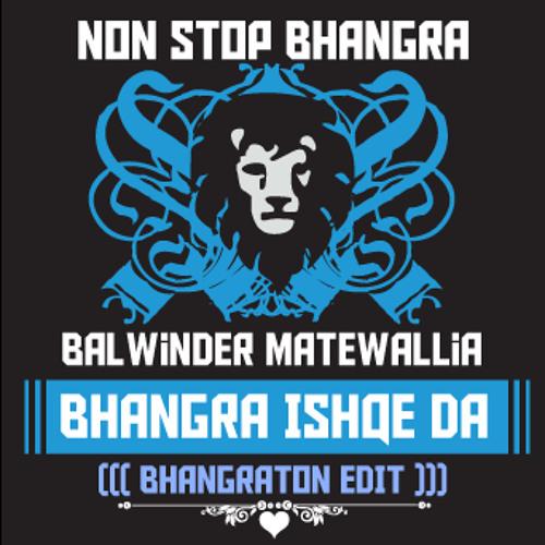 Balwinder Matewallia - Bhangra Ishqe Da (Jimmy Love Bhangraton Edit)