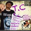 T.C- Playa's,Hustla's- Chopped&r.i.p Screwed