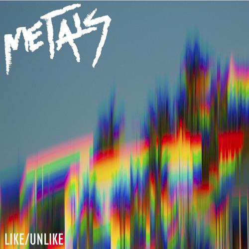 Metals - Like/Unlike