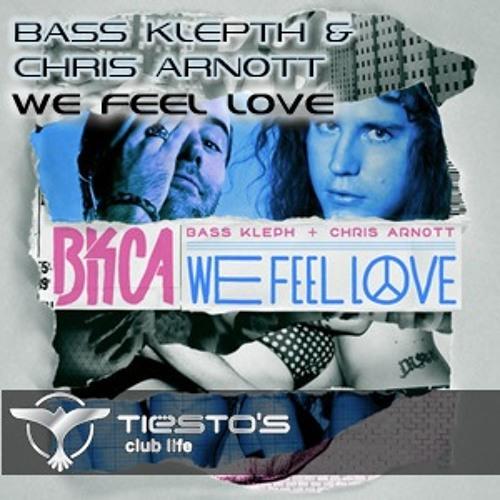 Bass Kleph & Chris Arnott - We Feel Love (Tiesto's Club Life 229)