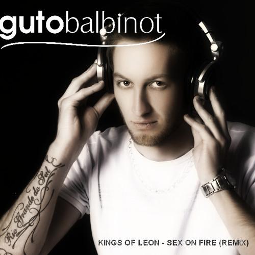 Kings of leon -Sex on Fire (Guto Balbinot Remix)