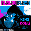 SUB016 | Ruslan Flash - King Kong (Substruk Records)