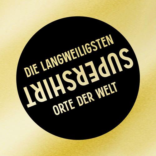 Supershirt - Die Langweiligsten Orte Der Welt (Single Edit)