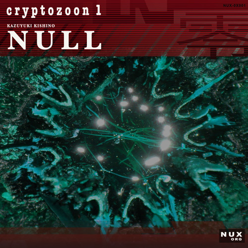 KK NULL / CRYPTOZOON 01 (first 03:15 excerpt)