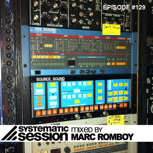 Systematic Session Episode 129 (Mixed by Marc Romboy)
