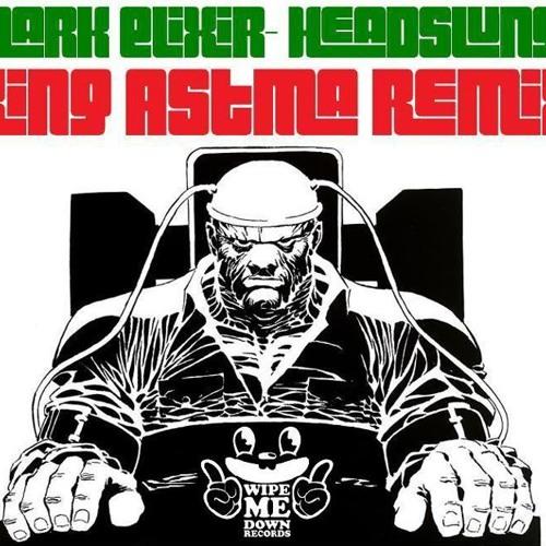 Dark Elixir - Headslung (King Astma Remix) FREE DOWNLOAD