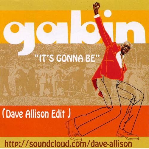 Gonna Be -(Dave Allison Edit)  * Free DL*