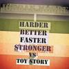 Harder, Better, Faster, Stronger vs. Toy Story (Jordan Moore Mashup)  FREE DOWNLOAD
