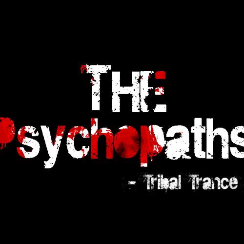 The Psychopaths - Tribal Trance