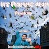 It's raining Man House remix by Lolodance.DJ