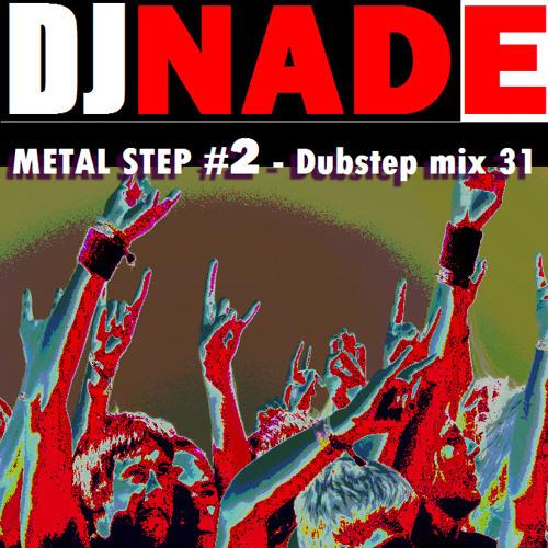 "DJ NADE - ""METAL STEP 2"" [Dubstep Remix 31 Free Download]"