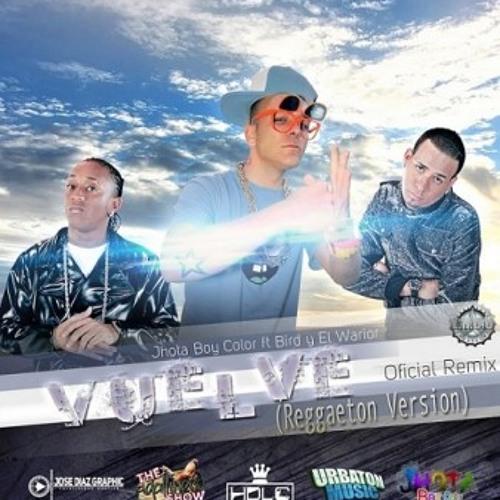 Jhota Boy Color Ft. El Bird y Wario - Vuelve Remix (Reggaeton Version) (FullPauta)