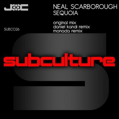 Neal Scarborough - Sequoia (Monada Remix) [Subculture / Armada]