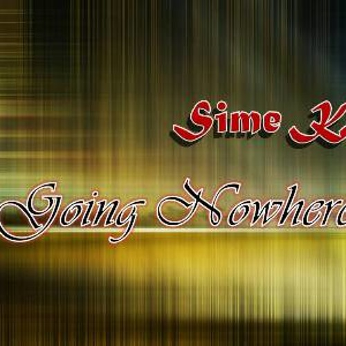 SimeK - Going Nowhere (Original)