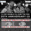 G-BO THE PRO & DJ REI DOUBLE R 20TH ANNIVERSARY MIX