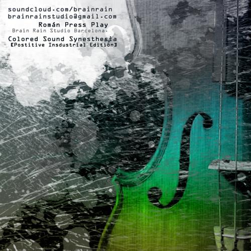 Brain Rain - Colored Sound Synesthesia [LIVE V.6] [BRAINRAIN'S ORIGINAL INSTRUMNTAL, KICKS & SYNTHS]