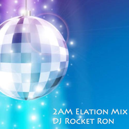 2AM Elation Mix - DJ Rocket Ron