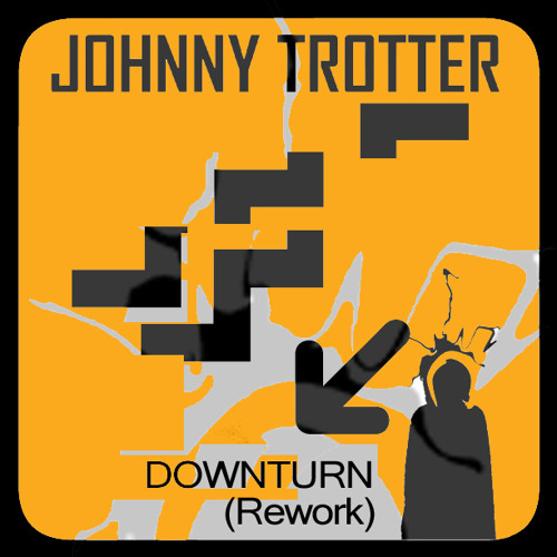 JOHNNY TROTTER - DOWN TURN - (Rework)