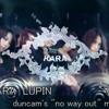 KARA LUPIN remix (duncam's no way out mix)