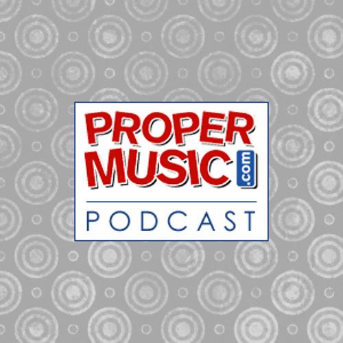 Propermusic.com Podcast: Episode 1