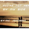 If you're not here by my side (speed version) -MC Johnson