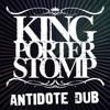 King Porter Stomp - Antidote Dub - See Thru Dub
