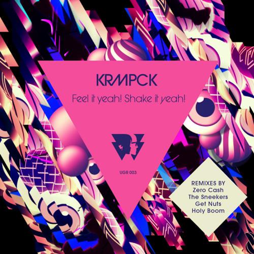 KRMPCK - feel it yeah! shake it yeah! EP (preview) / Undertones Gang Records 03