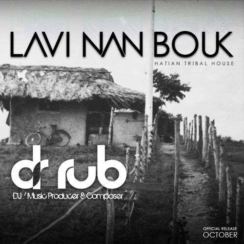 Dr Rub - Lavi nan bouk preview (Tribal house rework)