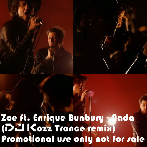Zoe ft Enrique Bunbury - Nada (DJ Kozz Trance remix)