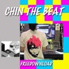 CHIN THE BEAT *FREEDOWNLOAD*