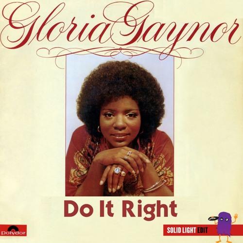 Gloria Gayner - Do It Right (Solid Light Edit)