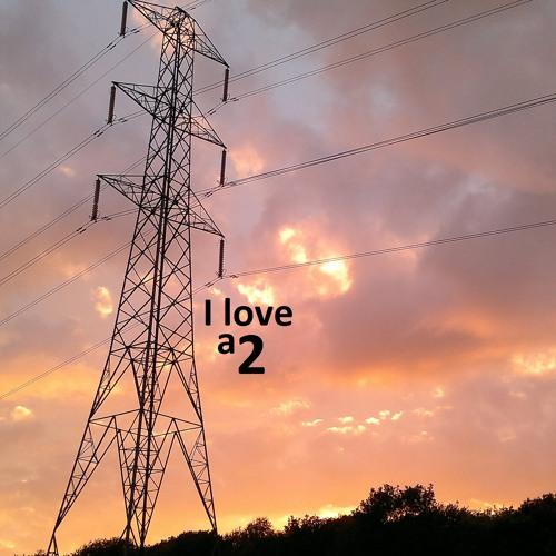 I love a2
