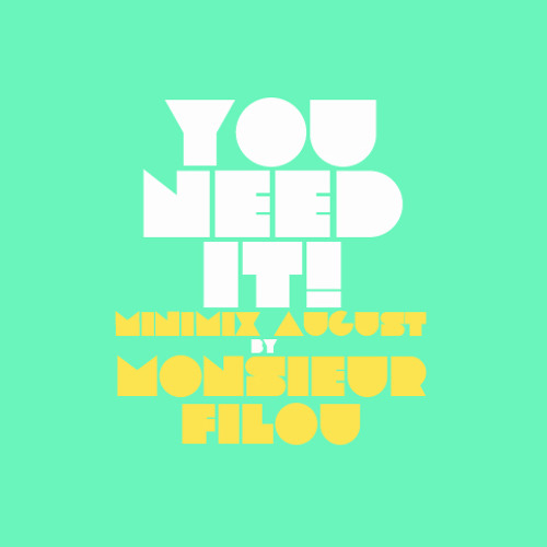 YOU NEED IT MINIMIX AUGUST