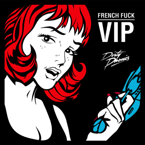 Dirtyphonics - French Fuck VIP