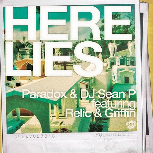 "Paradox & DJ Sean P - ""Here Lies"" (feat. Relic and Griffin)"