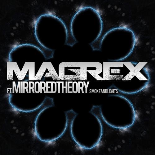 MAGREX Ft. MIRRORED THEORY - Smoke And Lights