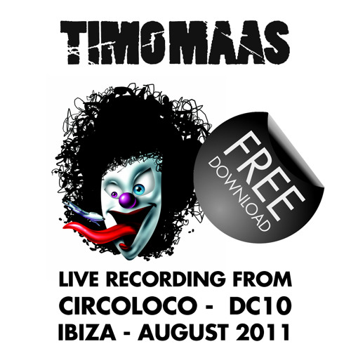 Timo Maas - Live @ Circoloco - DC10 Ibiza /// August 2011 /// FREE DOWNLOAD