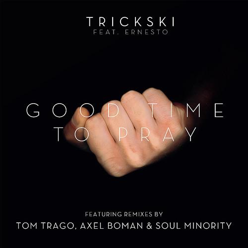 Trickski feat. Ernesto - Good Time To Pray (Axel Boman Remix)