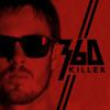 360 - Killer