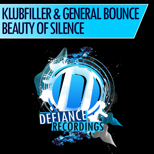 Klubfiller & General Bounce - Beauty Of Silence - OUT NOW