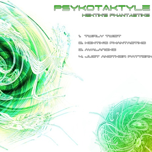1. Psykotaktyle - Twirly Twist (Hektik's Phantastiks EP)