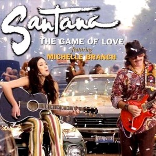 The Game of Love - Santana feat. Michelle Branch