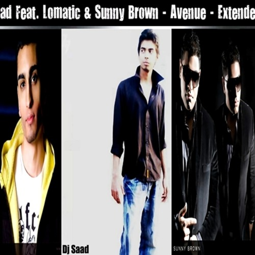 Dj Saad Feat. Lomatic & Sunny Brown - Avenue - Extended Mix