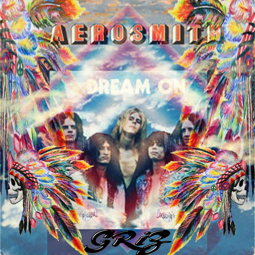 Aerosmith - Dream On (GRiZ REmix)